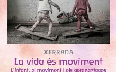 Xerrada, La vida és moviment. Diumenge 15 d'abril de 2018